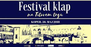 Festival klap v Kopru @ Titov trg Koper